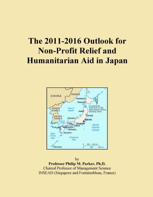 The 2011-2016 Outlook for Non-Profit Relief and Humanitarian Aid in Japan - Product Image