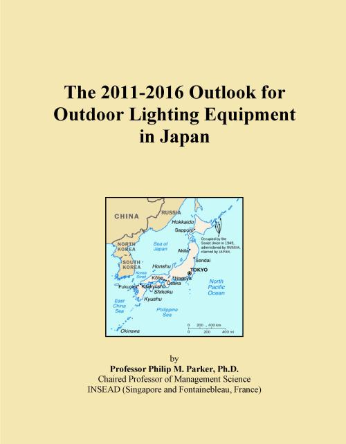The 2011-2016 Outlook for Outdoor Lighting Equipment in Japan - Product Image