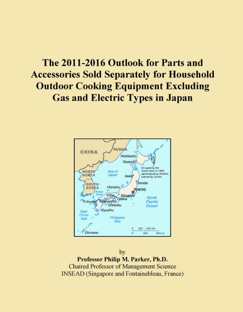 The 2011-2016 Outlook for Parts and Accessories Sold Separately for Household Outdoor Cooking Equipment Excluding Gas and Electric Types in Japan - Product Image