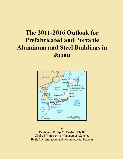 The 2011-2016 Outlook for Prefabricated and Portable Aluminum and Steel Buildings in Japan - Product Image