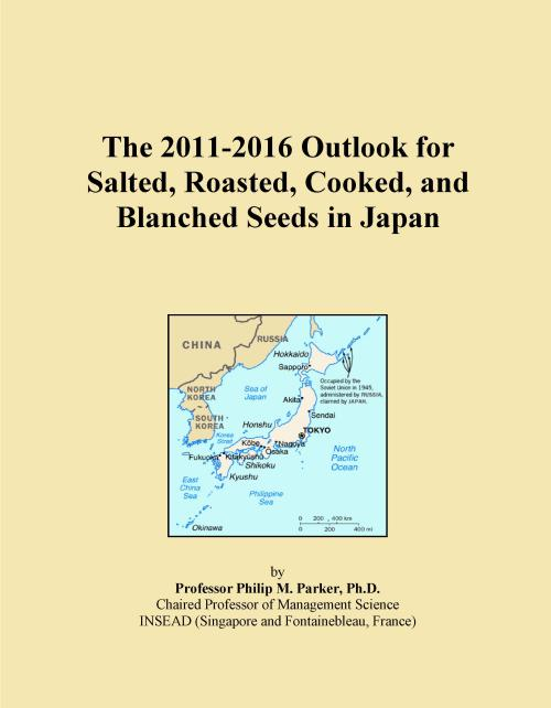 The 2011-2016 Outlook for Salted, Roasted, Cooked, and Blanched Seeds in Japan - Product Image
