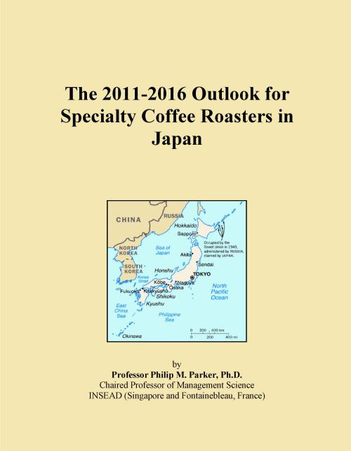 The 2011-2016 Outlook for Specialty Coffee Roasters in Japan - Product Image