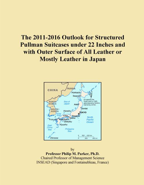 The 2011-2016 Outlook for Structured Pullman Suitcases under 22 Inches and with Outer Surface of All Leather or Mostly Leather in Japan - Product Image
