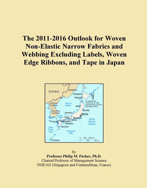 The 2011-2016 Outlook for Woven Non-Elastic Narrow Fabrics and Webbing Excluding Labels, Woven Edge Ribbons, and Tape in Japan - Product Image