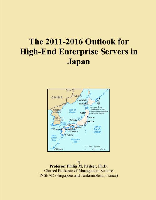 The 2011-2016 Outlook for High-End Enterprise Servers in Japan - Product Image