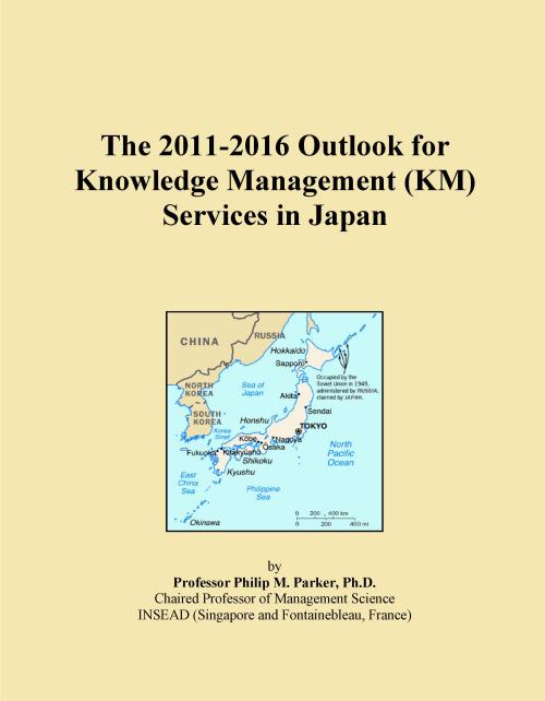The 2011-2016 Outlook for Knowledge Management (KM) Services in Japan - Product Image