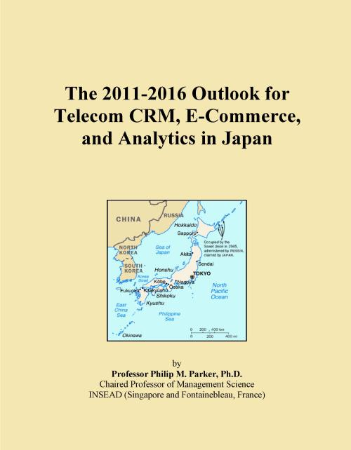 The 2011-2016 Outlook for Telecom CRM, E-Commerce, and Analytics in Japan - Product Image