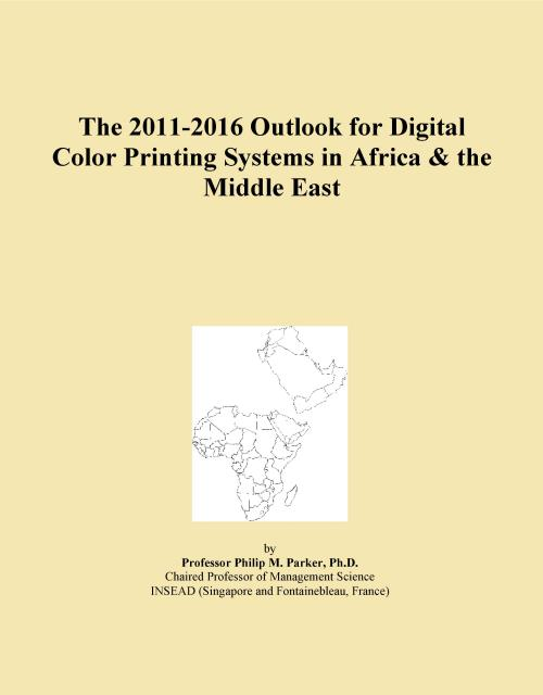 The 2011-2016 Outlook for Digital Color Printing Systems in Africa & the Middle East - Product Image
