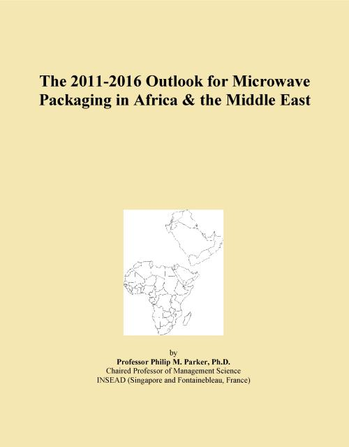 The 2011-2016 Outlook for Microwave Packaging in Africa & the Middle East - Product Image