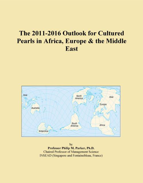 The 2011-2016 Outlook for Cultured Pearls in Africa, Europe & the Middle East - Product Image