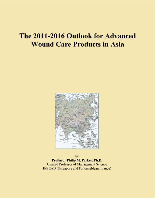 The 2011-2016 Outlook for Advanced Wound Care Products in Asia - Product Image