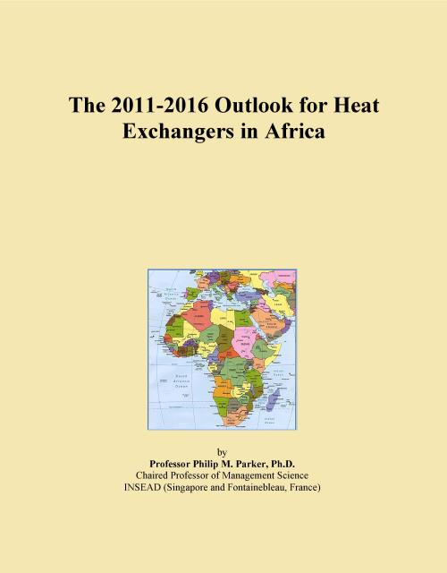 The 2011-2016 Outlook for Heat Exchangers in Africa - Product Image