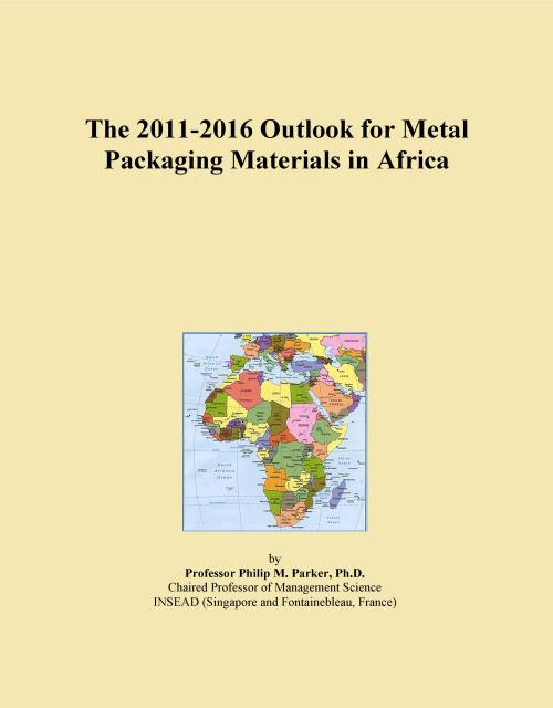 The 2011-2016 Outlook for Metal Packaging Materials in Africa - Product Image