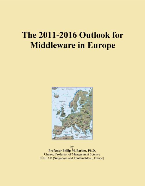 The 2011-2016 Outlook for Middleware in Europe - Product Image