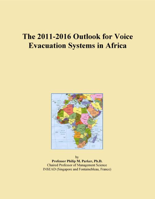 The 2011-2016 Outlook for Voice Evacuation Systems in Africa - Product Image