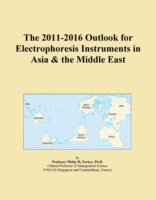 The 2011-2016 Outlook for Electrophoresis Instruments in Asia & the Middle East - Product Image