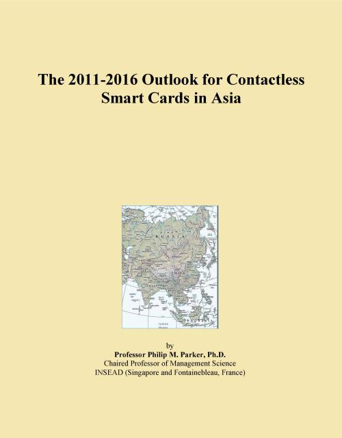 The 2011-2016 Outlook for Contactless Smart Cards in Asia - Product Image