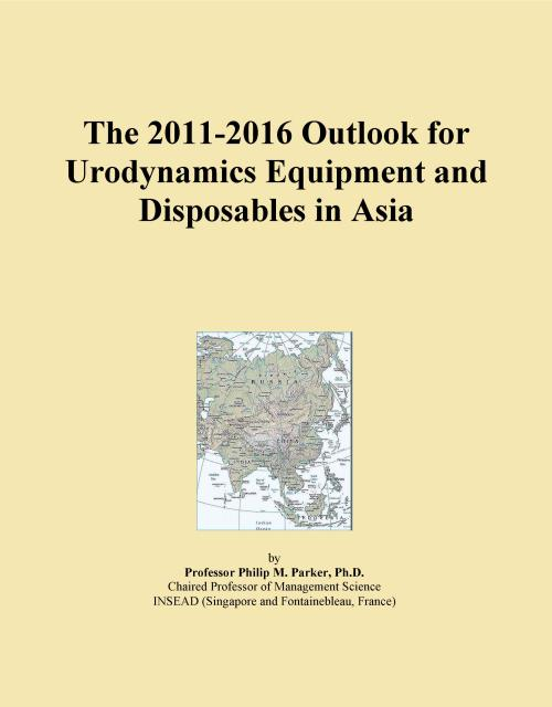 The 2011-2016 Outlook for Urodynamics Equipment and Disposables in Asia - Product Image