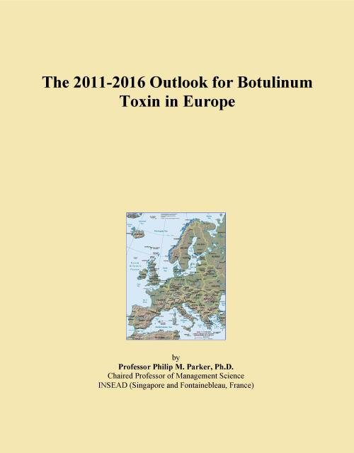 The 2011-2016 Outlook for Botulinum Toxin in Europe - Product Image