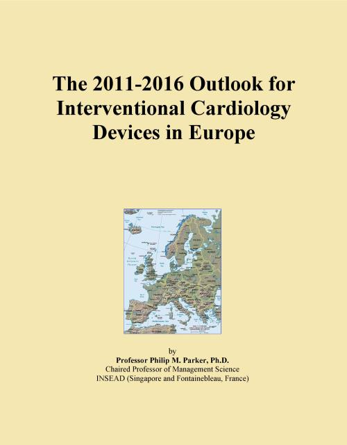 The 2011-2016 Outlook for Interventional Cardiology Devices in Europe - Product Image