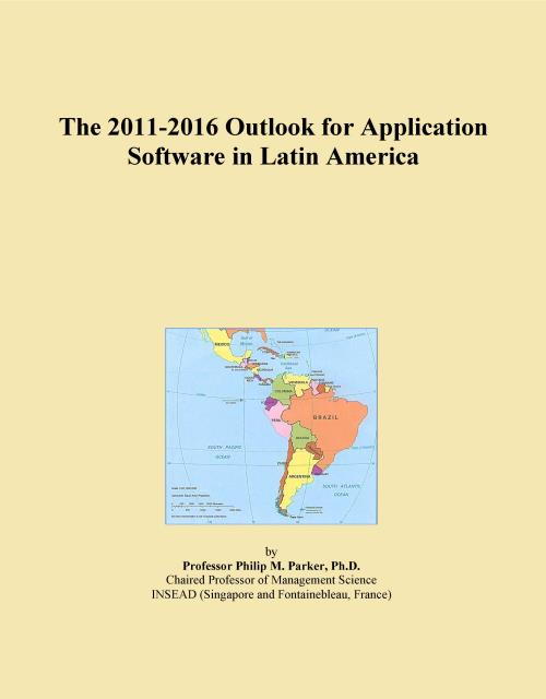 The 2011-2016 Outlook for Application Software in Latin America - Product Image