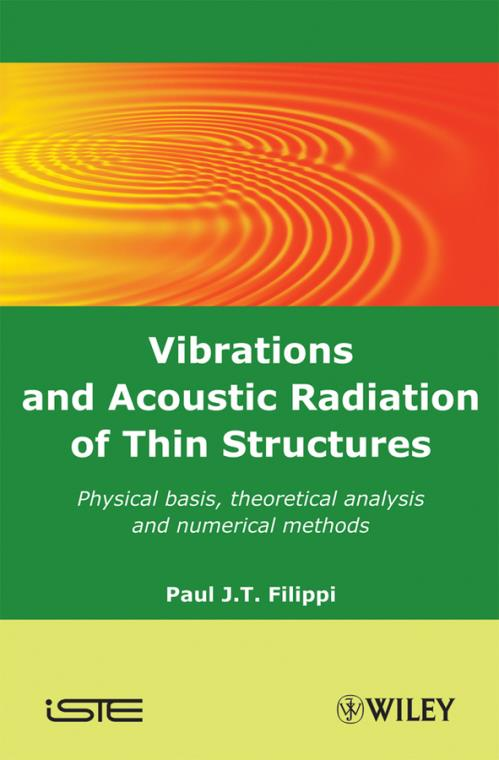 Vibrations and Acoustic Radiation of Thin Structures. Physical Basis, Theoretical Analysis and Numerical Methods. ISTE - Product Image