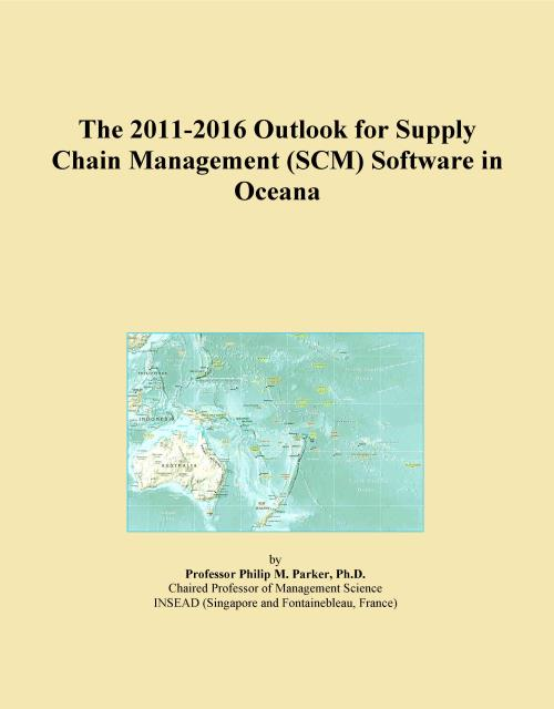 The 2011-2016 Outlook for Supply Chain Management (SCM) Software in Oceana - Product Image
