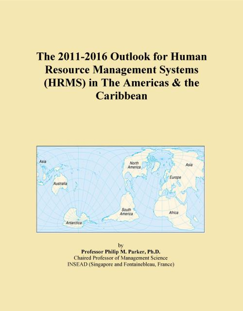 The 2011-2016 Outlook for Human Resource Management Systems (HRMS) in The Americas & the Caribbean - Product Image