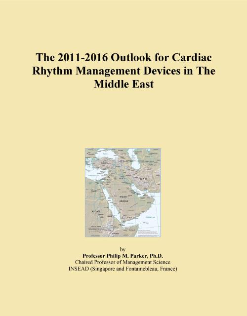 The 2011-2016 Outlook for Cardiac Rhythm Management Devices in The Middle East - Product Image