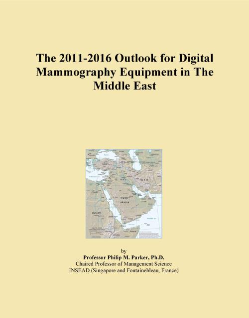 The 2011-2016 Outlook for Digital Mammography Equipment in The Middle East - Product Image