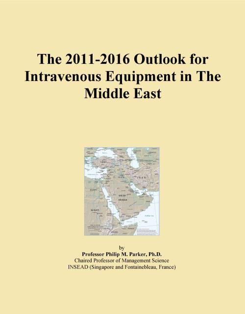 The 2011-2016 Outlook for Intravenous Equipment in The Middle East - Product Image