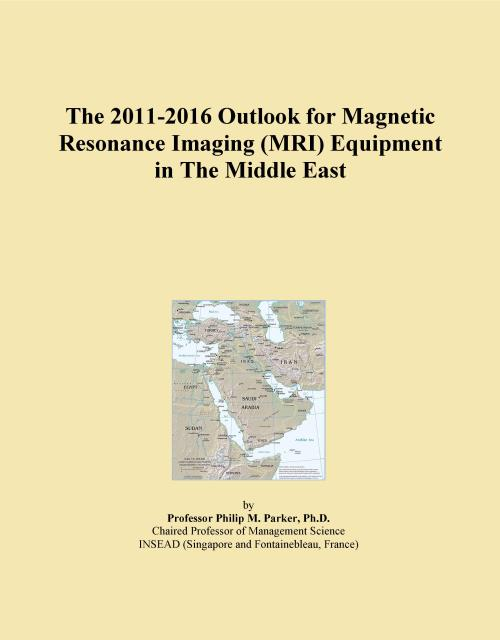 The 2011-2016 Outlook for Magnetic Resonance Imaging (MRI) Equipment in The Middle East - Product Image