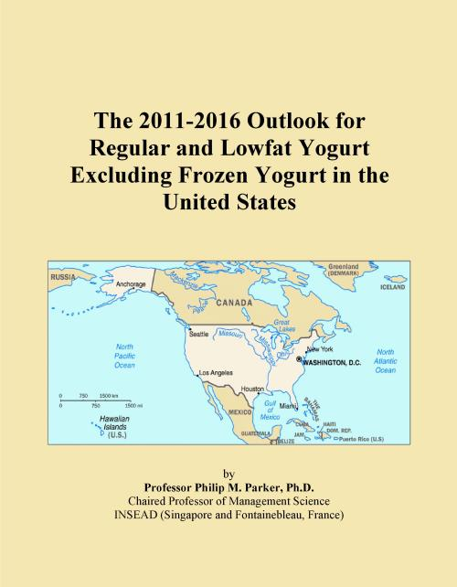 The 2011-2016 Outlook for Regular and Lowfat Yogurt Excluding Frozen Yogurt in the United States - Product Image