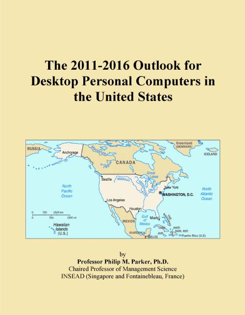 The 2011-2016 Outlook for Desktop Personal Computers in the United States - Product Image