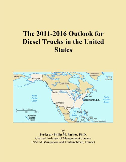 The 2011-2016 Outlook for Diesel Trucks in the United States - Product Image