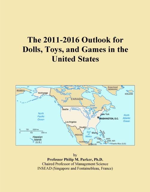 The 2011-2016 Outlook for Dolls, Toys, and Games in the United States - Product Image