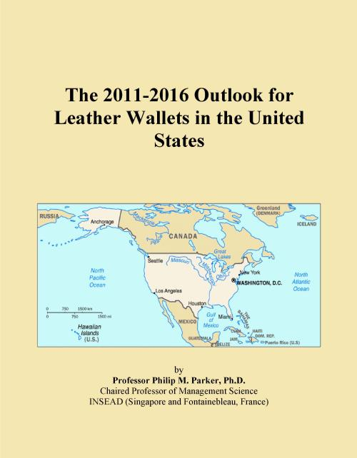 The 2011-2016 Outlook for Leather Wallets in the United States - Product Image