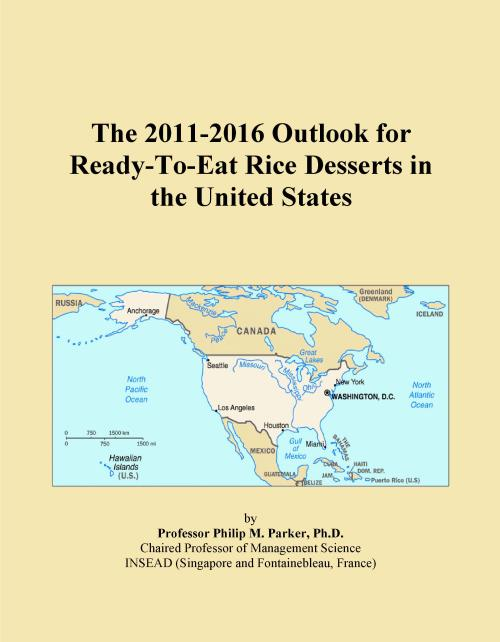 The 2011-2016 Outlook for Ready-To-Eat Rice Desserts in the United States - Product Image