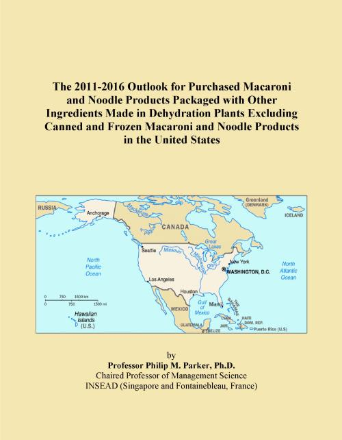 The 2011-2016 Outlook for Purchased Macaroni and Noodle Products Packaged with Other Ingredients Made in Dehydration Plants Excluding Canned and Frozen Macaroni and Noodle Products in the United States - Product Image