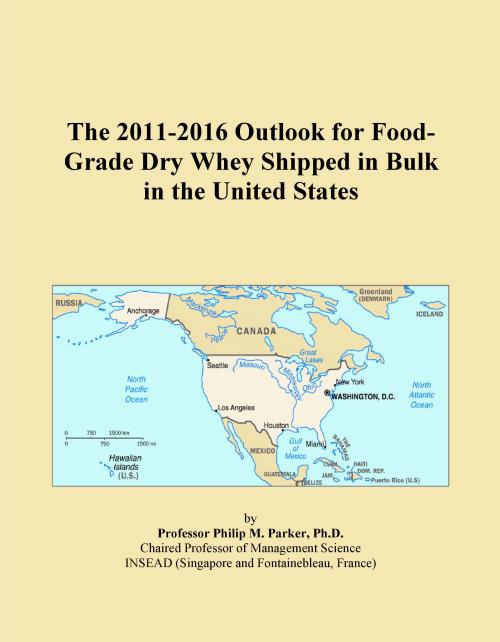 The 2011-2016 Outlook for Food-Grade Dry Whey Shipped in Bulk in the United States - Product Image