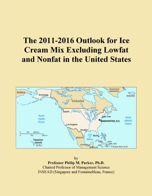 The 2011-2016 Outlook for Ice Cream Mix Excluding Lowfat and Nonfat in the United States - Product Image