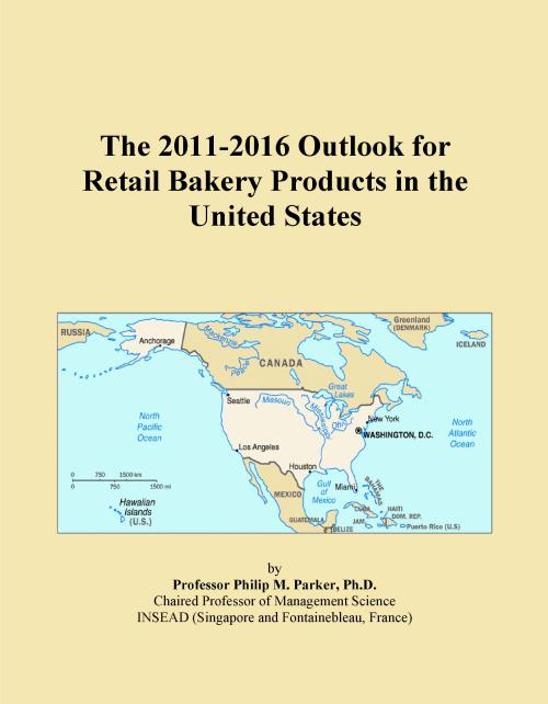 The 2011-2016 Outlook for Retail Bakery Products in the United States - Product Image