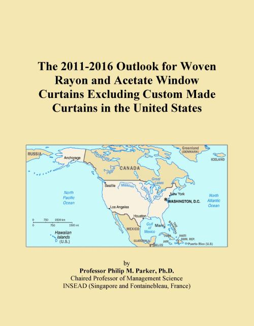 The 2011-2016 Outlook for Woven Rayon and Acetate Window Curtains Excluding Custom Made Curtains in the United States - Product Image