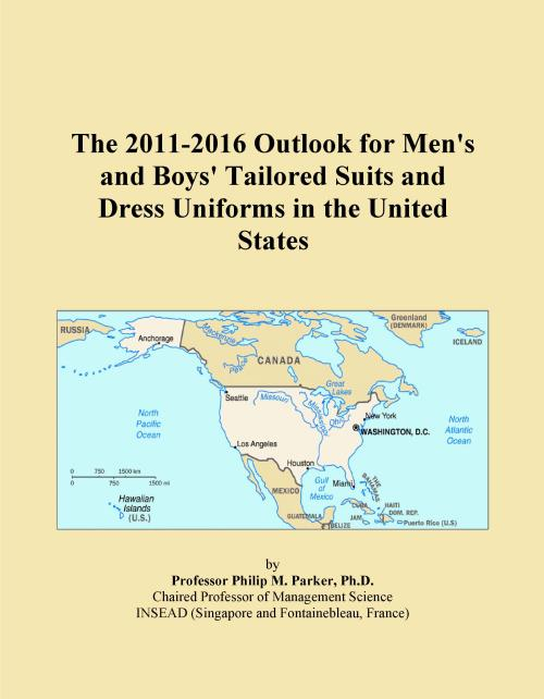 The 2011-2016 Outlook for Men's and Boys' Tailored Suits and Dress Uniforms in the United States - Product Image
