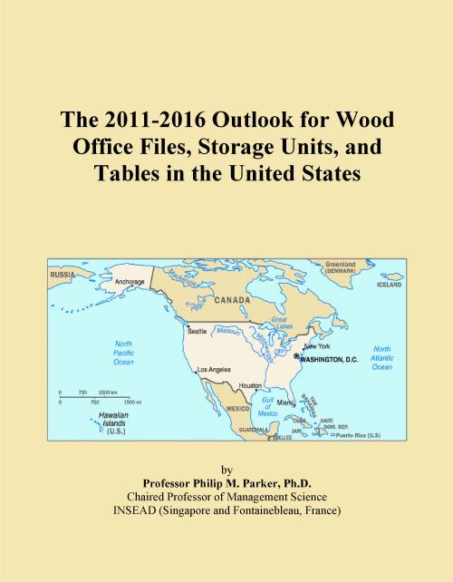 The 2011-2016 Outlook for Wood Office Files, Storage Units, and Tables in the United States - Product Image