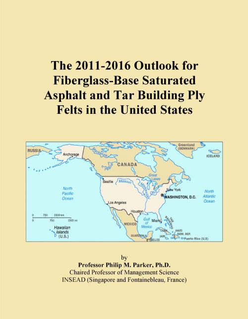 The 2011-2016 Outlook for Fiberglass-Base Saturated Asphalt and Tar Building Ply Felts in the United States - Product Image