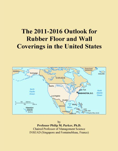 The 2011-2016 Outlook for Rubber Floor and Wall Coverings in the United States - Product Image