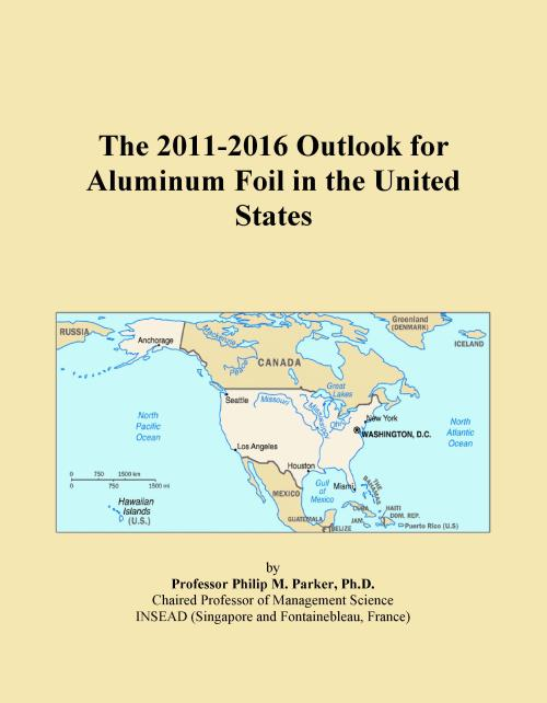 The 2011-2016 Outlook for Aluminum Foil in the United States - Product Image