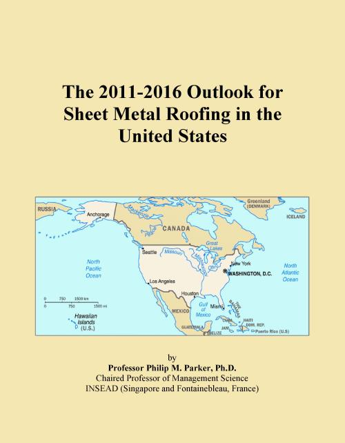 The 2011-2016 Outlook for Sheet Metal Roofing in the United States - Product Image