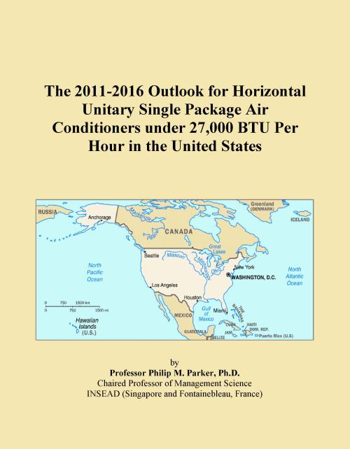 The 2011-2016 Outlook for Horizontal Unitary Single Package Air Conditioners under 27,000 BTU Per Hour in the United States - Product Image